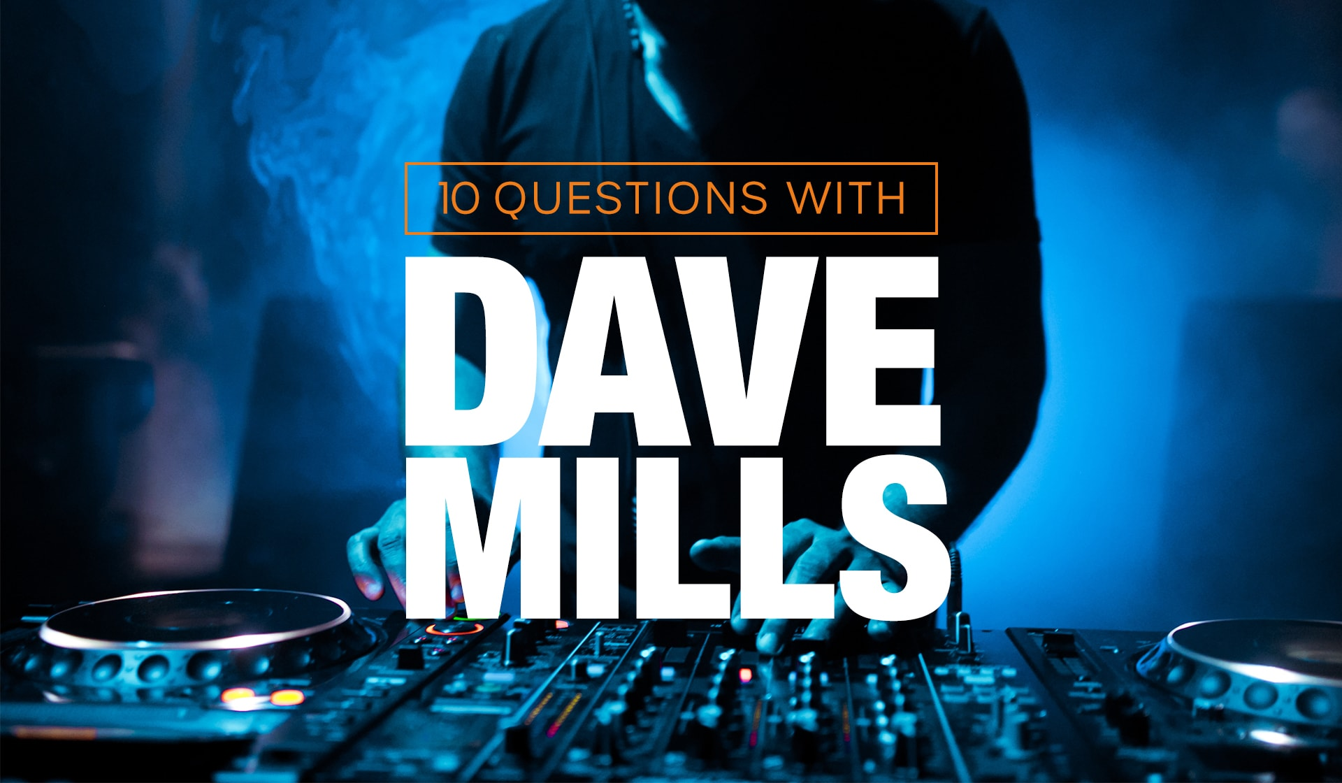 10 Questions with Dave Mills
